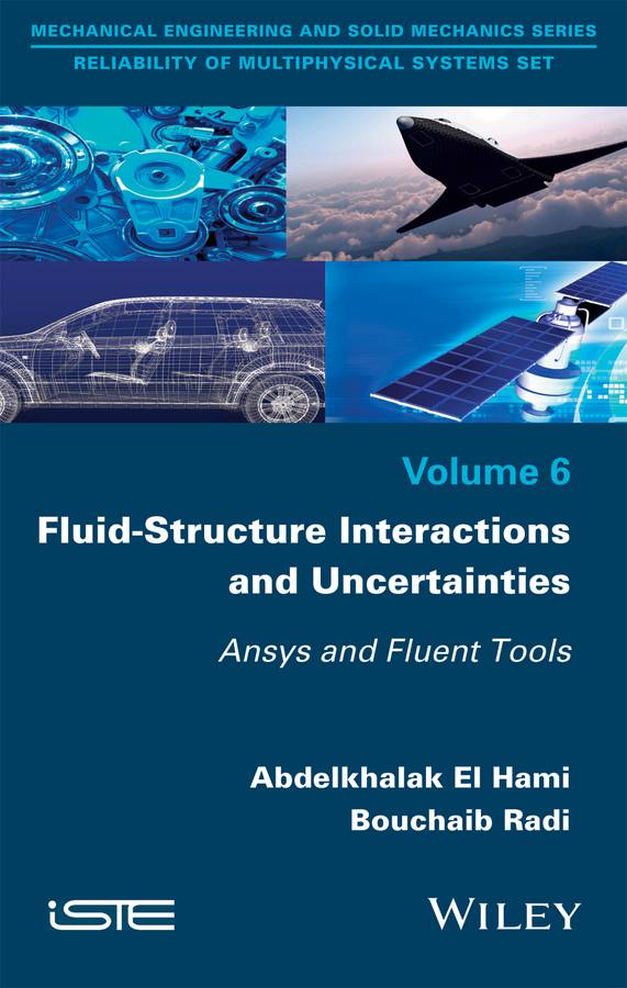 Bouchaib Radi Fluid-Structure Interactions and Uncertainties. Ansys and Fluent Tools цены