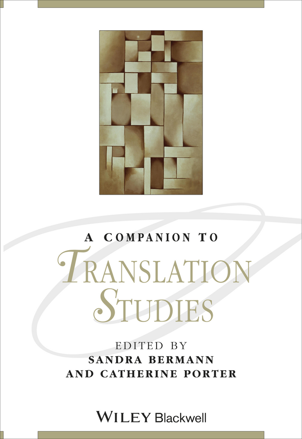 Sandra Bermann A Companion to Translation Studies