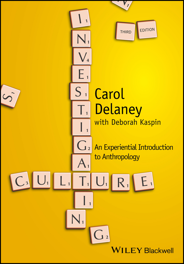 Carol Delaney Investigating Culture. An Experiential Introduction to Anthropology kaspin deborah investigating culture an experiential introduction to anthropology