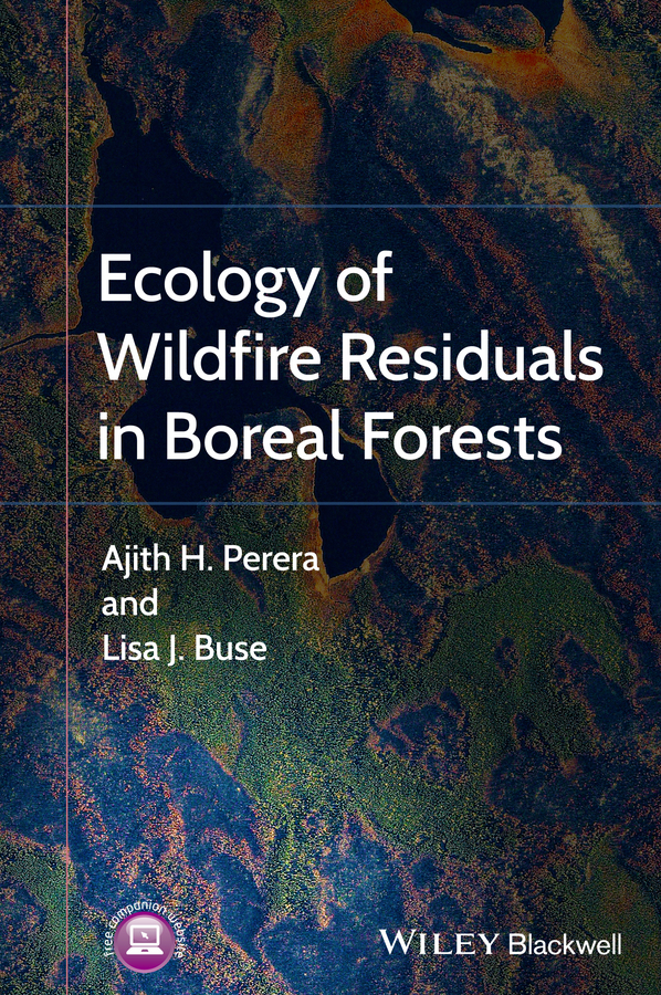 Ajith Perera Ecology of Wildfire Residuals in Boreal Forests sally in the forest