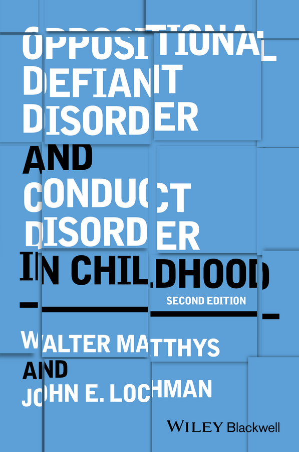 Walter Matthys Oppositional Defiant Disorder and Conduct Disorder in Childhood amy salmon prevention of fetal alcohol spectrum disorder fasd who is responsible