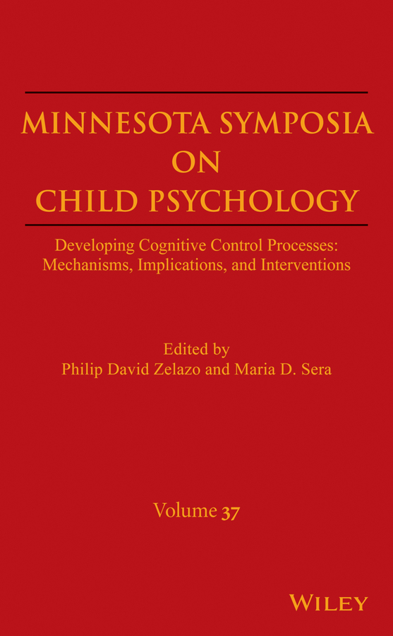 цена на Maria Sera D. Minnesota Symposia on Child Psychology, Volume 37. Developing Cognitive Control Processes: Mechanisms, Implications, and Interventions