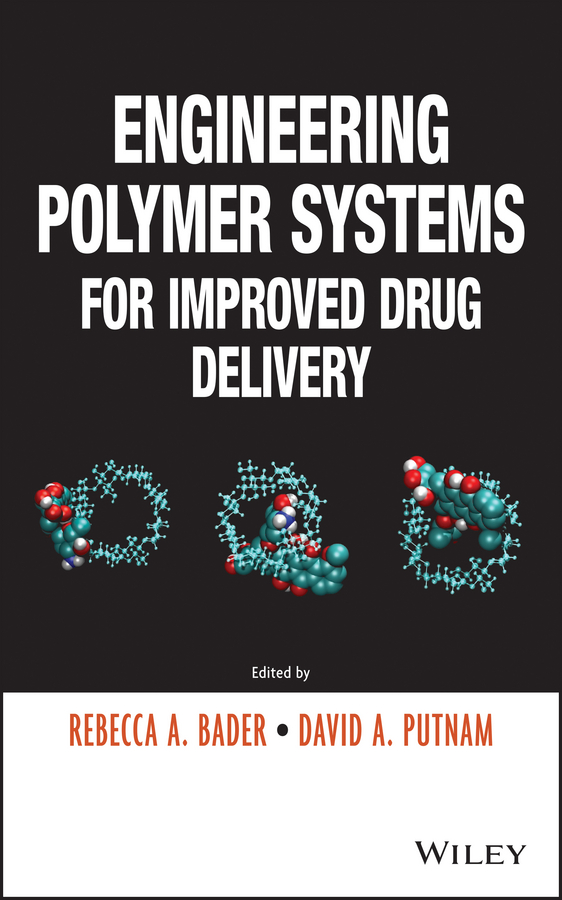 Rebecca Bader A. Engineering Polymer Systems for Improved Drug Delivery ryan donnelly f novel delivery systems for transdermal and intradermal drug delivery