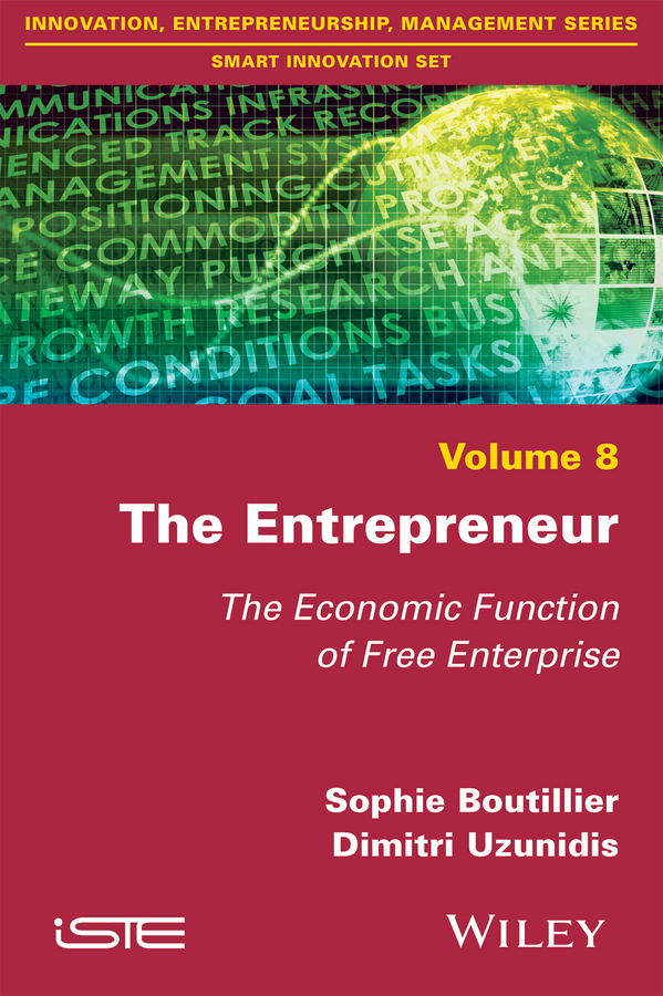 Dimitri Uzunidis The Entrepreneur. The Economic Function of Free Enterprise