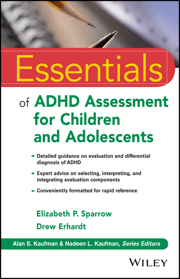 Drew Erhardt Essentials of ADHD Assessment for Children and Adolescents michael chernick r the essentials of biostatistics for physicians nurses and clinicians