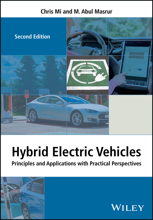 Chris Mi Hybrid Electric Vehicles. Principles and Applications with Practical Perspectives dave browning hybrid church the fusion of intimacy and impact