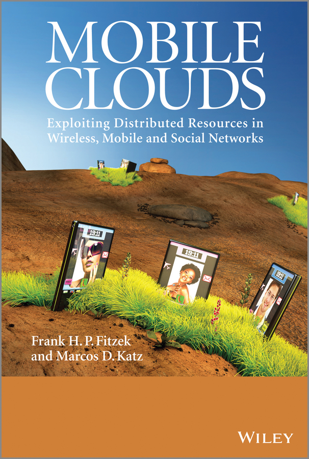 Frank H. P. Fitzek Mobile Clouds. Exploiting Distributed Resources in Wireless, Mobile and Social Networks malicious behavior in mobile adhoc networks