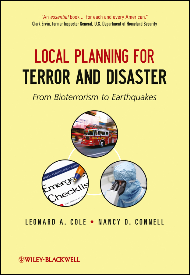 Leonard Cole A. Local Planning for Terror and Disaster. From Bioterrorism to Earthquakes все цены
