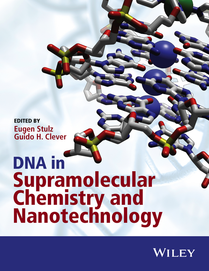 Eugen Stulz DNA in Supramolecular Chemistry and Nanotechnology martin schleef minicircle and miniplasmid dna vectors the future of non viral and viral gene transfer