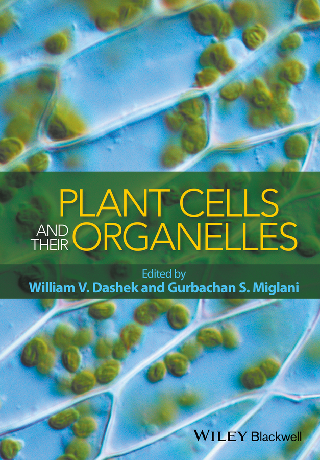 William Dashek V. Plant Cells and their Organelles jocelyn rose k c annual plant reviews the plant cell wall isbn 9781405147736