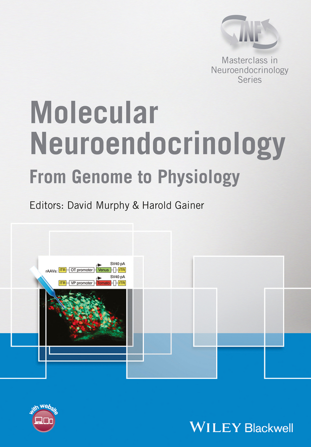 David Murphy Molecular Neuroendocrinology. From Genome to Physiology suzanne dickson l neuroendocrinology of appetite