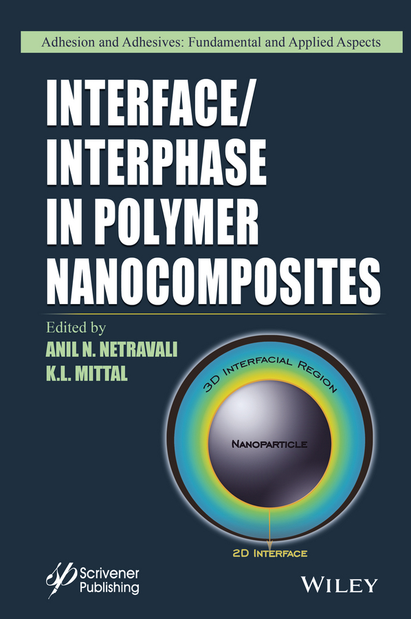 K. Mittal L. Interface / Interphase in Polymer Nanocomposites vikas mittal characterization techniques for polymer nanocomposites