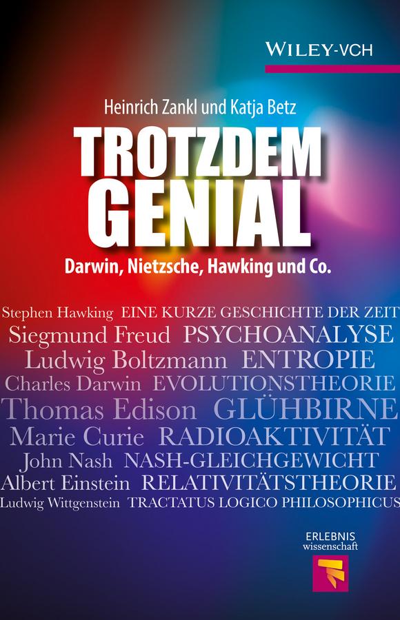 Heinrich Zankl Trotzdem Genial. Darwin, Nietzsche, Hawking und Co. karl joël nietzsche und die romantik
