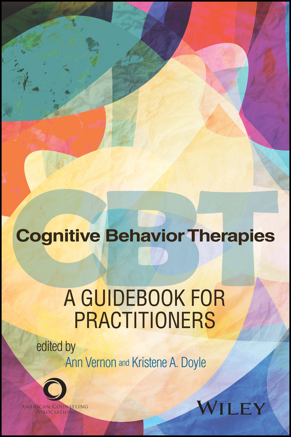 Ann Vernon Cognitive Behavior Therapies. A Guidebook for Practitioners