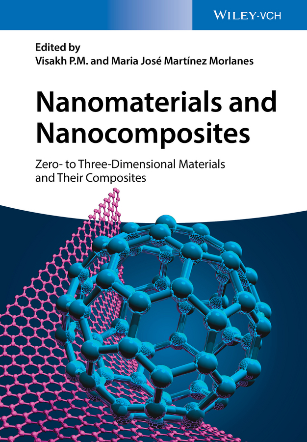 Visakh M. P. Nanomaterials and Nanocomposites. Zero- to Three-Dimensional Materials and Their Composites kids three dimensional flowers mesh princess dress
