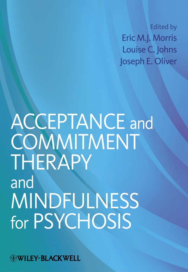 Фото - Joseph Oliver E. Acceptance and Commitment Therapy and Mindfulness for Psychosis agent based snort in distributed environment