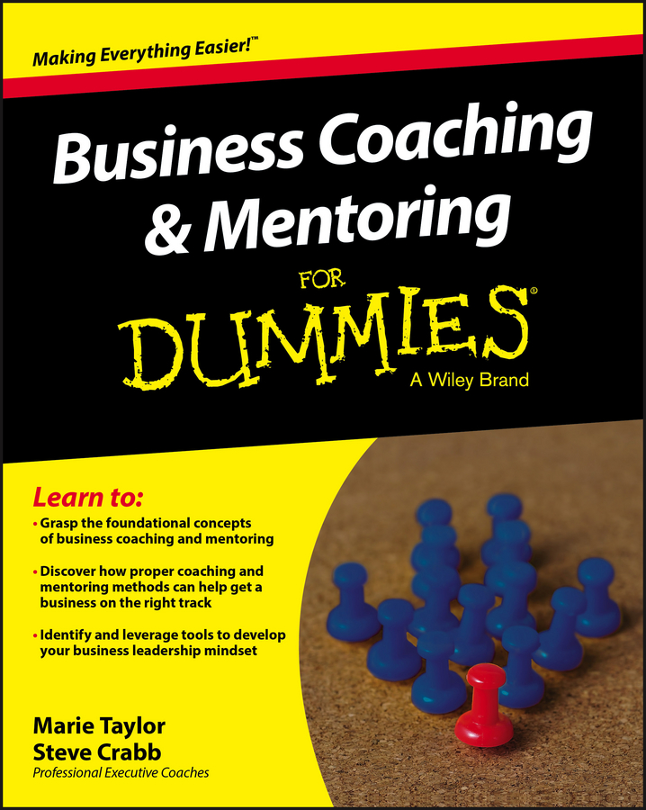 Marie Taylor Business Coaching and Mentoring For Dummies lois zachary j starting strong a mentoring fable
