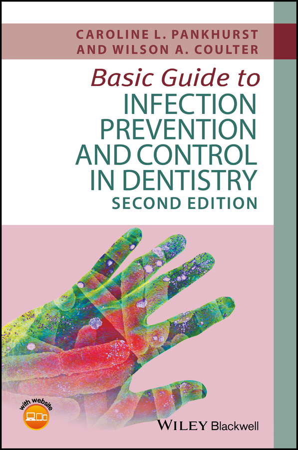 Caroline Pankhurst L. Basic Guide to Infection Prevention and Control in Dentistry
