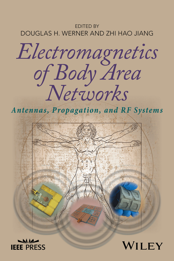 Douglas Werner H. Electromagnetics of Body Area Networks. Antennas, Propagation, and RF Systems