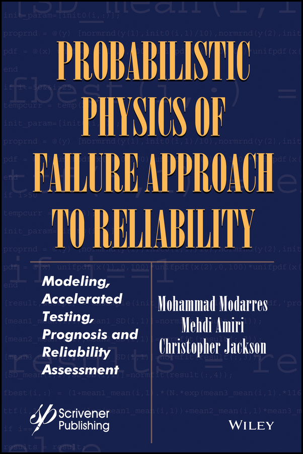 Mehdi Amiri Probabilistic Physics of Failure Approach to Reliability. Modeling, Accelerated Testing, Prognosis and Reliability Assessment lev klyatis m accelerated reliability and durability testing technology