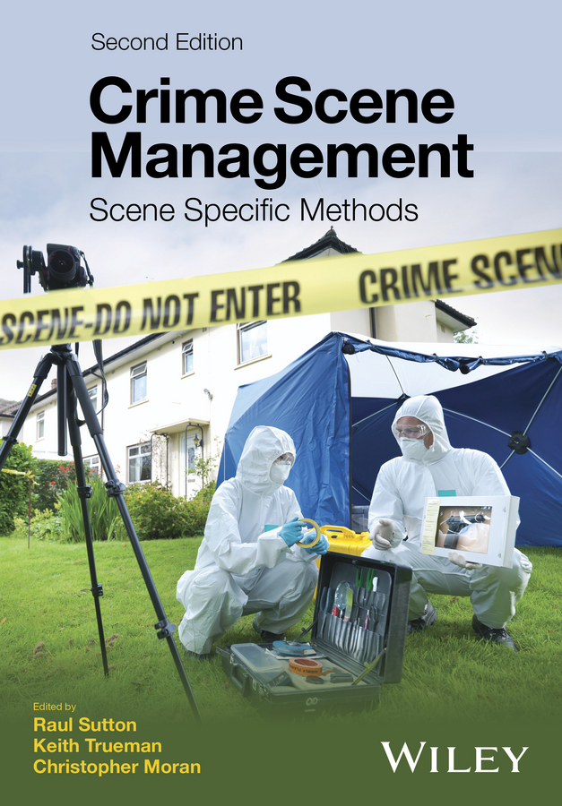 Christopher Moran Crime Scene Management. Scene Specific Methods цены