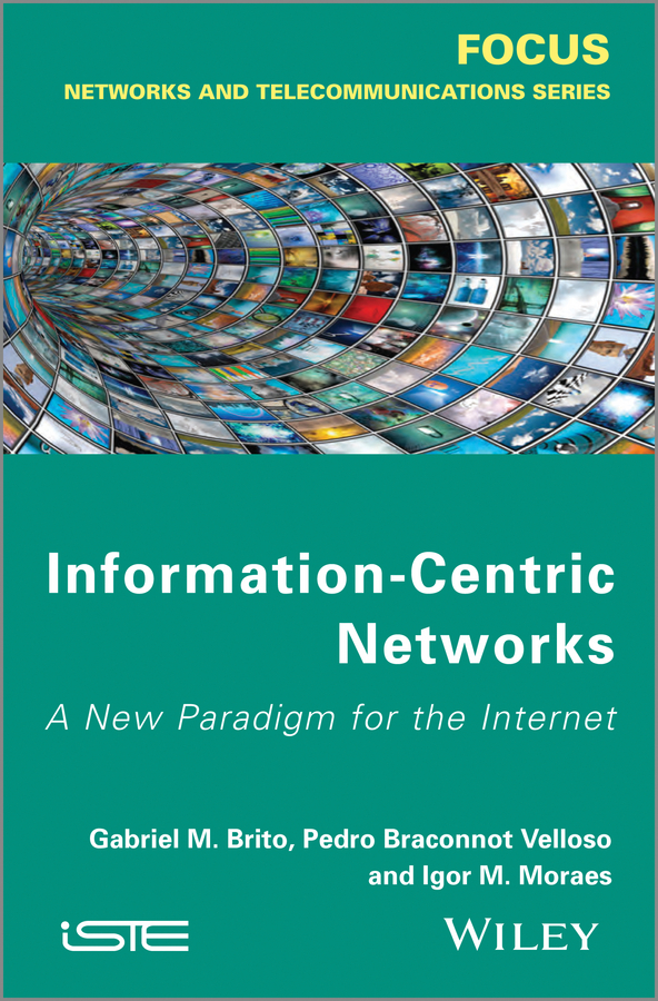 Igor Moraes M. Information Centric Networks. A New Paradigm for the Internet станек у internet information services isbn 9785750203833