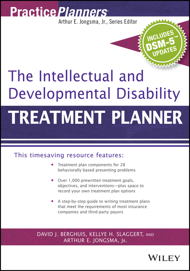 Arthur E. Jongsma, Jr. The Intellectual and Developmental Disability Treatment Planner, with DSM 5 Updates