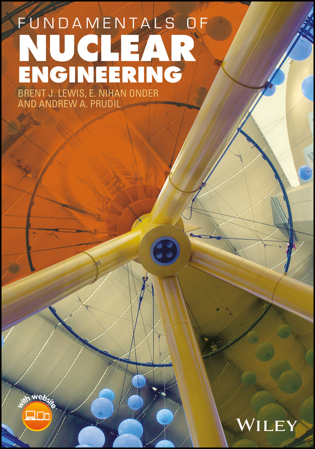 E. Onder Nihan Fundamentals of Nuclear Engineering