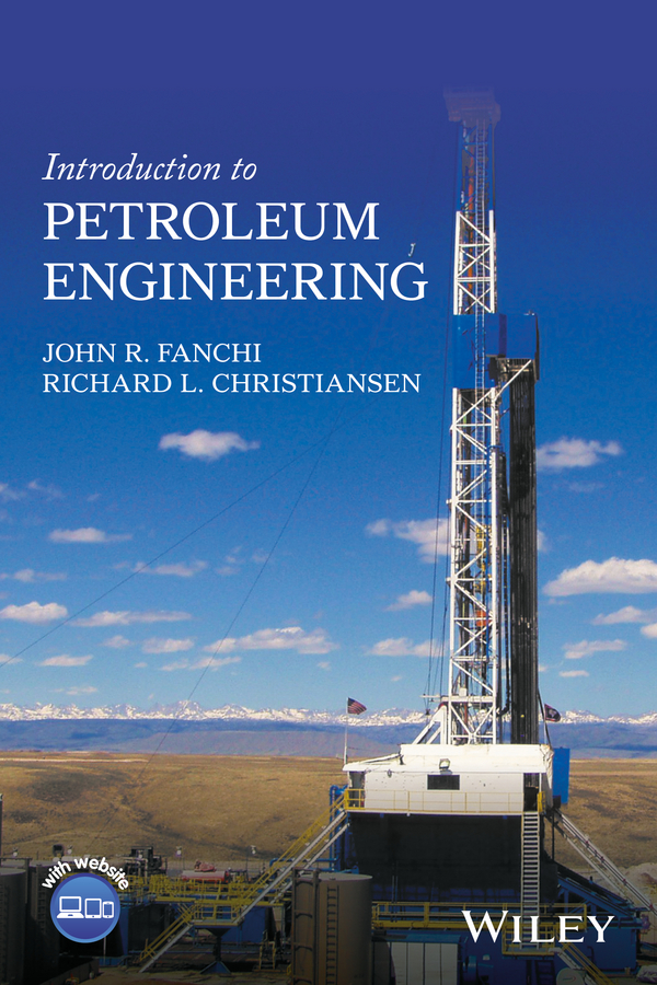 Richard Christiansen L. Introduction to Petroleum Engineering a l levshin acoustic and elastic wave fields in geophysics part ii 37