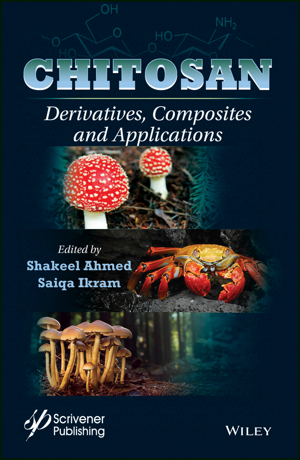 цена Shakeel Ahmed Chitosan. Derivatives, Composites and Applications