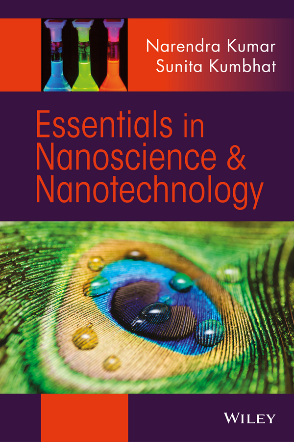 Narendra Kumar Essentials in Nanoscience and Nanotechnology loong tak lim postharvest biology and nanotechnology