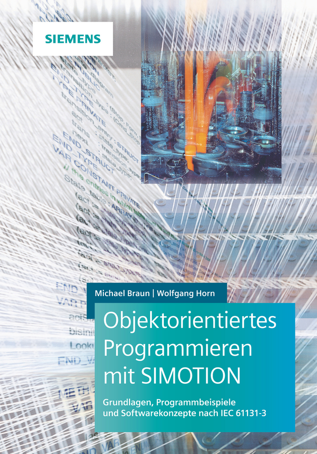 Michael Braun Objektorientiertes Programmieren mit SIMOTION. Grundlagen, Programmbeispiele und Softwarekonzepte nach IEC 61131-3 original new 6 inch ed060scf ed060scf lf t1 lcd display for amazon kindle 4 ebook reader glass panel free shipping