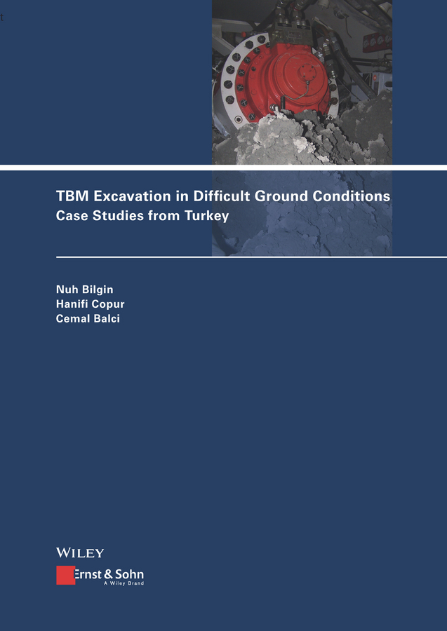 Nuh Bilgin TBM Excavation in Difficult Ground Conditions. Case Studies from Turkey купить недорого в Москве