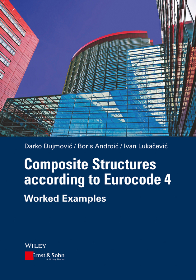 Ivan Lukacevic Composite Structures according to Eurocode 4. Worked Examples rcc and composite structures
