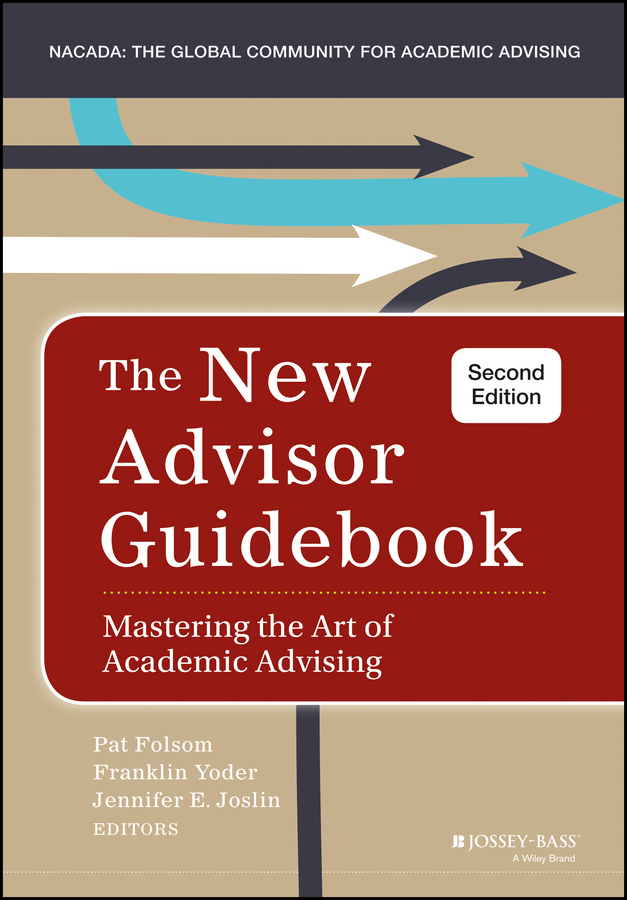Pat Folsom The New Advisor Guidebook. Mastering the Art of Academic Advising