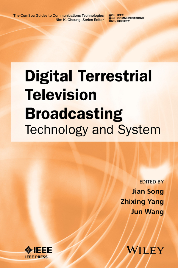 Jun Wang Digital Terrestrial Television Broadcasting. Technology and System jun wang people institutions and pixels