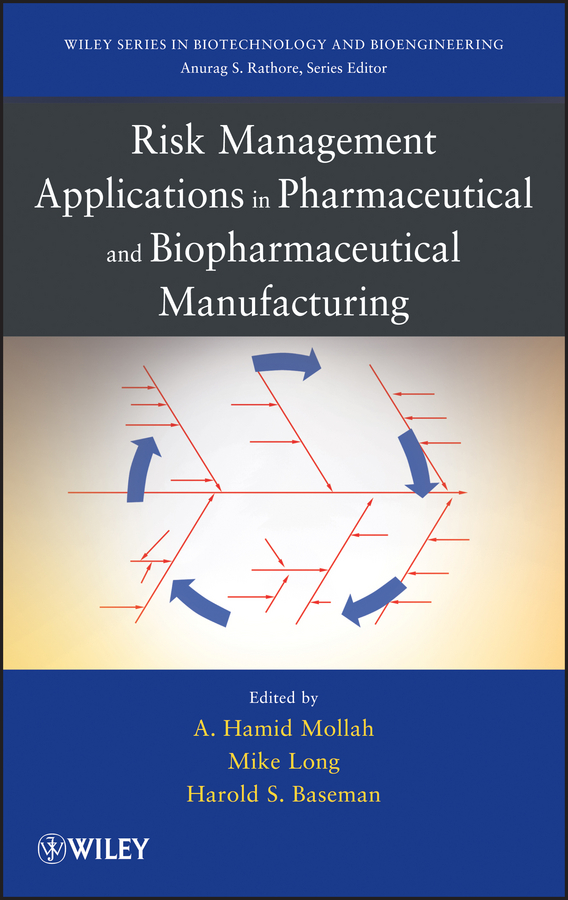 Hamid Mollah Risk Management Applications in Pharmaceutical and Biopharmaceutical Manufacturing dipak kumar sarker pharmaceutical emulsions a drug developer s toolbag