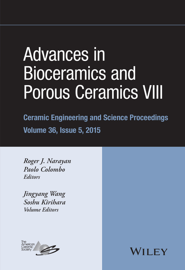 Roger Narayan Advances in Bioceramics and Porous Ceramics VIII