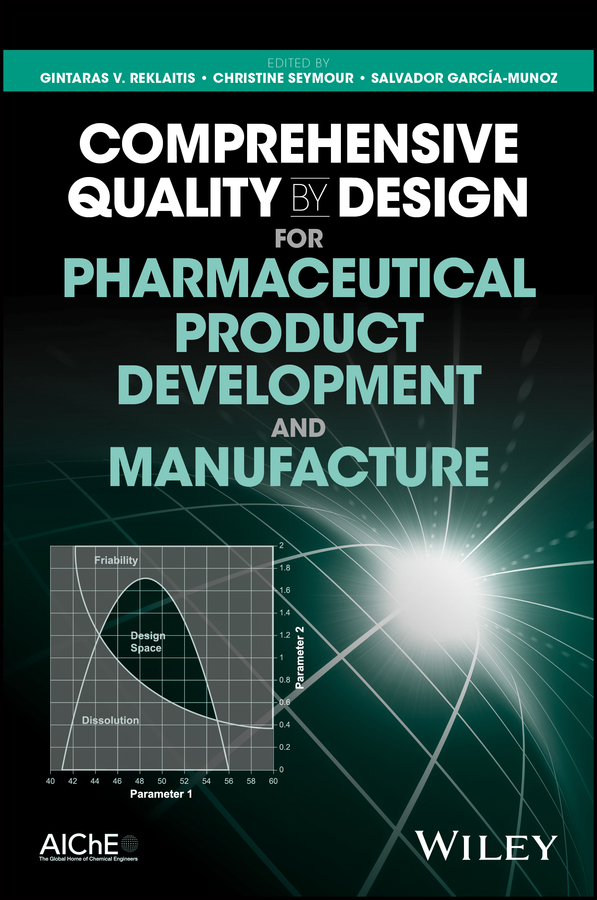Christine Seymour Comprehensive Quality by Design for Pharmaceutical Product Development and Manufacture preston smith g flexible product development building agility for changing markets