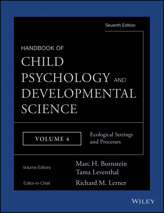 Tama Leventhal Handbook of Child Psychology and Developmental Science, Ecological Settings and Processes tama 7an