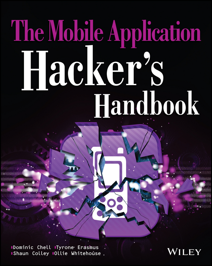 Dominic Chell The Mobile Application Hacker's Handbook john chirillo hack attacks revealed a complete reference with custom security hacking toolkit