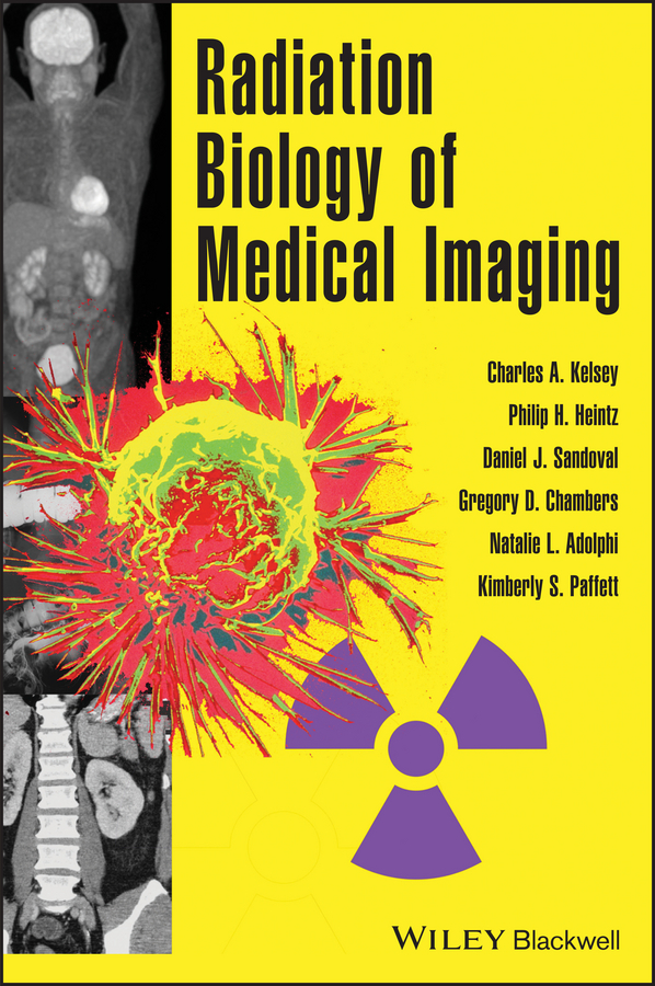 Kimberly Paffett S. Radiation Biology of Medical Imaging kimberly paffett s radiation biology of medical imaging