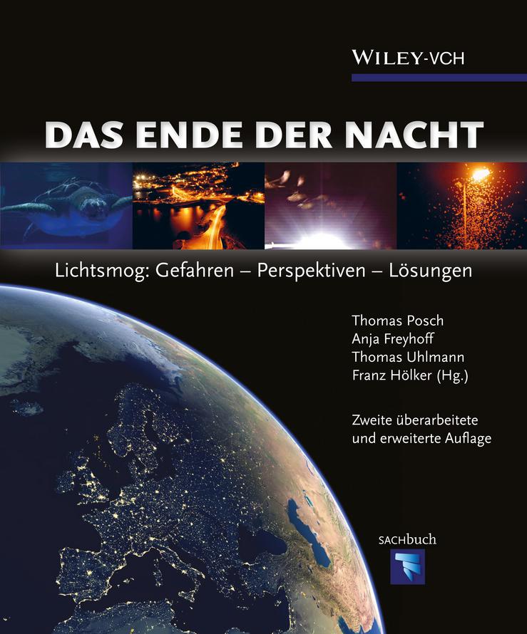 Das Ende der Nacht. Lichtsmog: Gefahren - Perspektiven - Lösungen