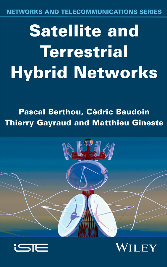 Фото - Thierry Gayraud Satellite and Terrestrial Hybrid Networks w shuttleworth james terrestrial hydrometeorology