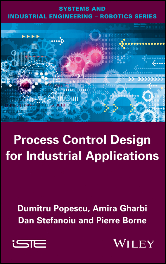 Pierre Borne Process Control Design for Industrial Applications