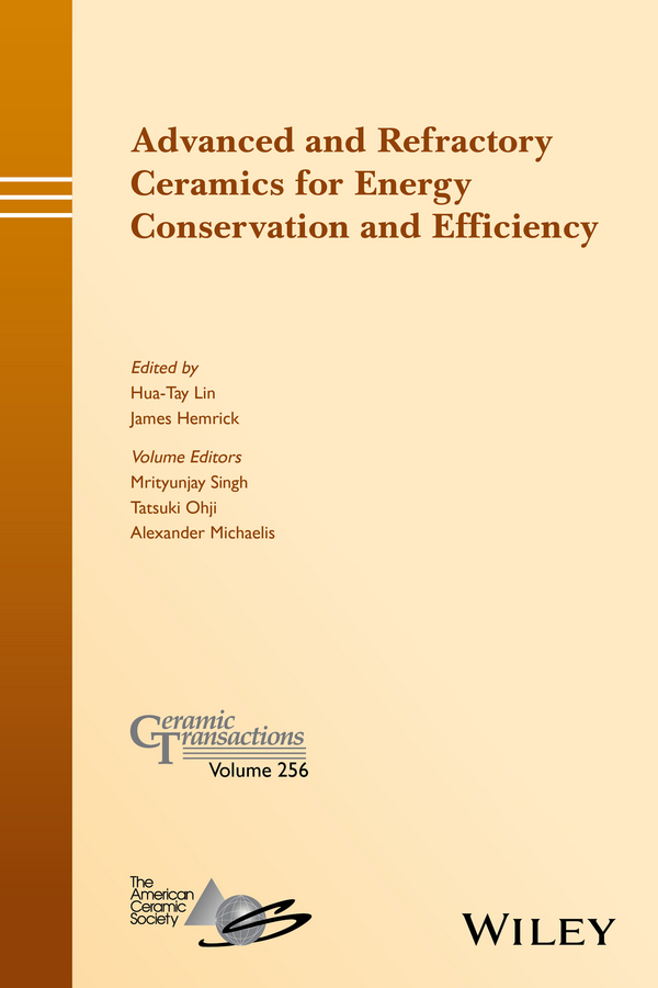 Mrityunjay Singh Advanced and Refractory Ceramics for Energy Conservation and Efficiency hua tay lin advanced ceramic coatings and materials for extreme environments iii