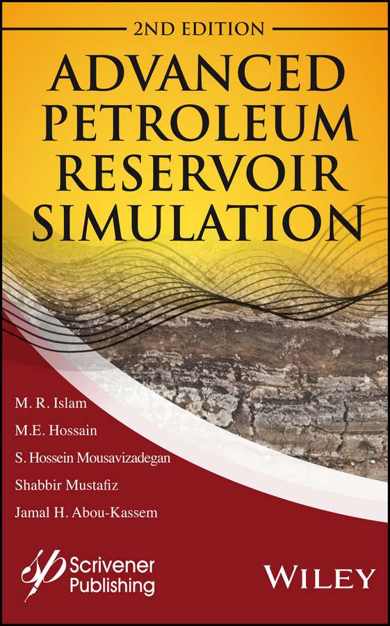 Shabbir Mustafiz Advanced Petroleum Reservoir Simulation. Towards Developing Reservoir Emulators wilson chin c wave propagation in drilling well logging and reservoir applications