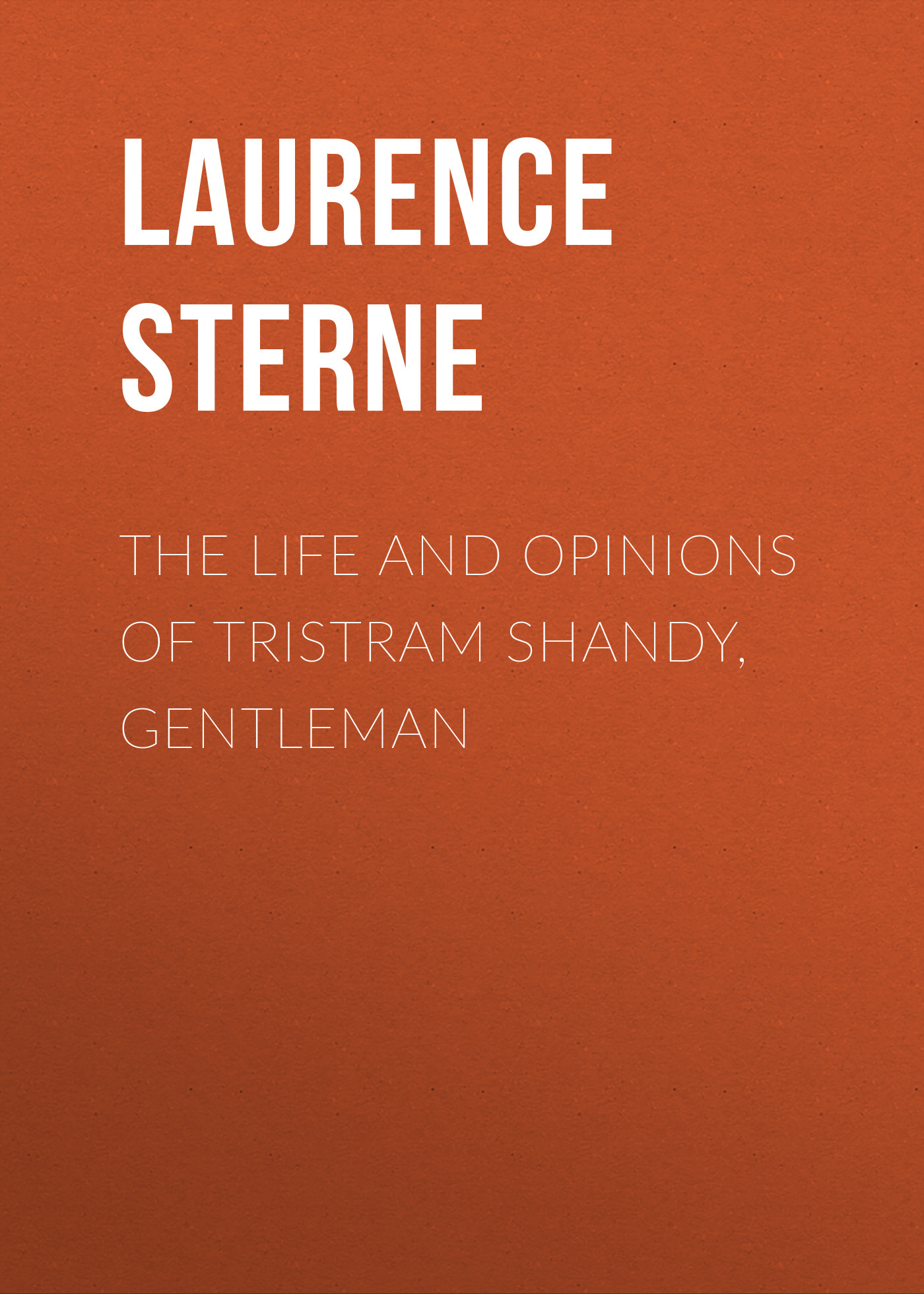 Laurence Sterne The Life and Opinions of Tristram Shandy, Gentleman opinions каталог обуви