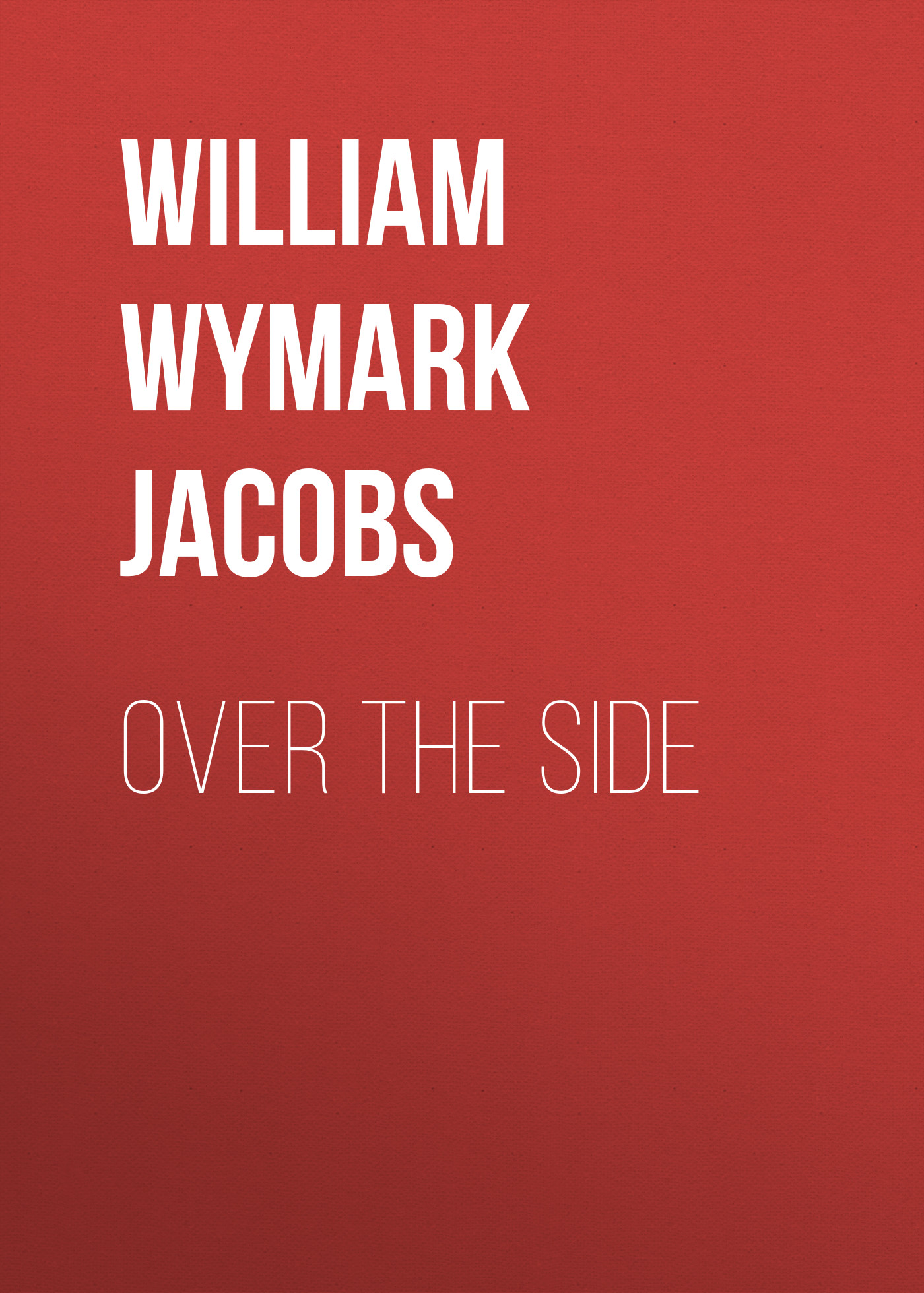 William Wymark Jacobs Over the Side смеситель kaiser venus 39066