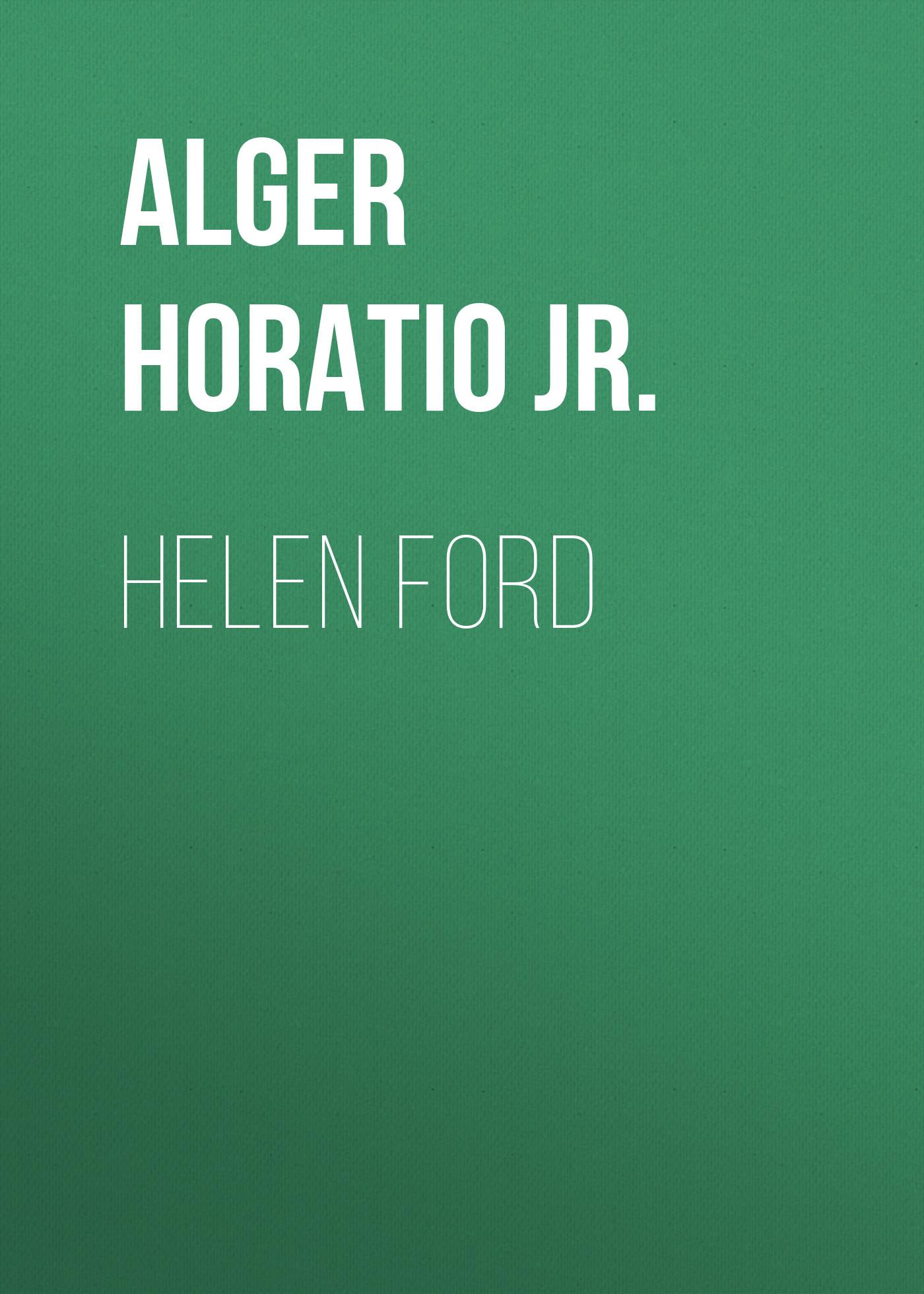 Alger Horatio Jr. Helen Ford horatio alger jr digging for gold